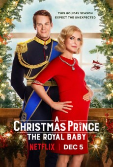 A CHRISTMAS PRINCE THE ROYAL BABY NETFLIX (2019) เจ้าชายคริสต์มาส รัชทายาทน้อย